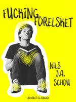 Fucking forelsket - Nils Schou Schou