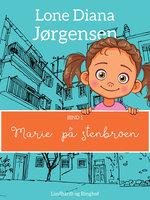 Marie på stenbroen - Lone Diana Jørgensen