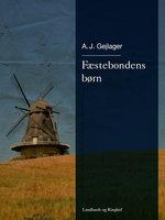 Fæstebondens børn - A.J. Gejlager