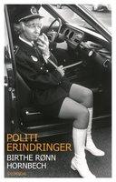 Politierindringer - Birthe Rønn Hornbech
