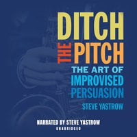 Ditch The Pitch - Steve Yastrow