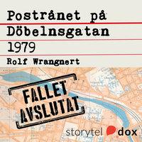Postrånet på Döbelnsgatan 1979 - Rolf Wrangnert