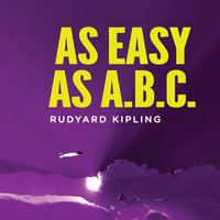As Easy As ABC: A Yarn About the Aerial Board of Control - Rudyard Kipling