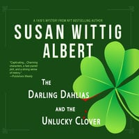The Darling Dahlias and the Unlucky Clover - Susan Wittig Albert