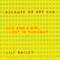 Because We Are Bad - Lily Bailey