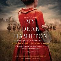 My Dear Hamilton - Stephanie Dray, Laura Kamoie