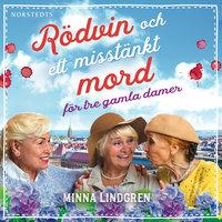 Rödvin och ett misstänkt mord för tre gamla damer - Minna Lindgren