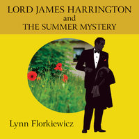 Lord James Harrington and the Summer Mystery - Lynn Florkiewicz