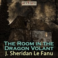 In a Glass Darkly Volume 2: The Room in The Dragon Volant - Joseph Sheridan Le Fanu, J. Sheridan Le Fanu