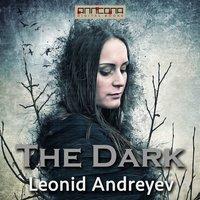 The Dark - Leonid Andreyev