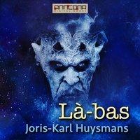 Là-bas - Joris-Karl Huysmans