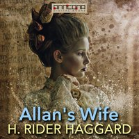 Allan's Wife - H. Rider Haggard