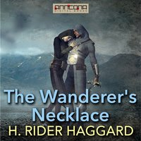 The Wanderers Necklace - H. Rider Haggard