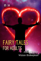 Fairy Tales for Adults Volume 10 - Anton Chekhov, William Shakespeare