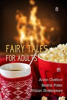 Fairy Tales for Adults Volume 8 - Anton Chekhov,William Shakespeare,Beatrix Potter