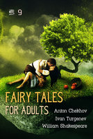 Fairy Tales for Adults Volume 9 - Ivan Turgenev, Anton Chekhov, William Shakespeare