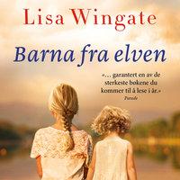 Barna fra elven - Lisa Wingate