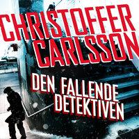 Den fallende detektiven - Christoffer Carlsson