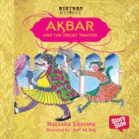 Akbar And The Tricky Traitor - Natasha Sharma