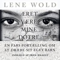 Æret være mine døtre - Lene Wold