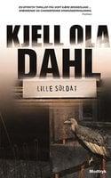 Lille soldat - Kjell Ola Dahl