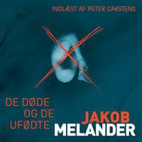 De døde og de ufødte - Jakob Melander