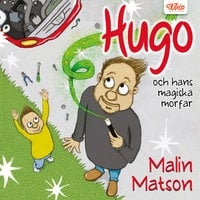 Hugo och hans magiska morfar - Malin Matson