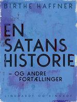 En satans historie - og andre fortællinger - Birthe Haffner