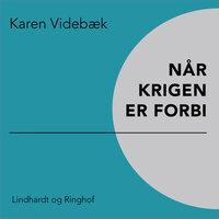 Når krigen er forbi - Karen Videbæk