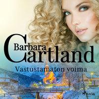 Vastustamaton voima - Barbara Cartland