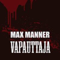Vapauttaja - Max Manner