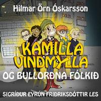 Kamilla Vindmylla og bullorðna fólkið - Hilmar Örn Óskarsson