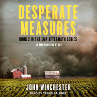 Desperate Measures: An EMP Survival Story - John Winchester
