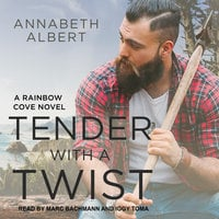 Tender with a Twist - Annabeth Albert