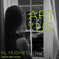 The Art of Us - KL Hughes