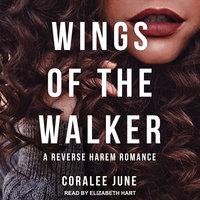 Wings of the Walker - Coralee June