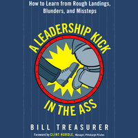 A Leadership Kick in the Ass - Bill Treasurer