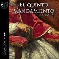 El quinto mandamiento - dramatizado - Eric Frattini