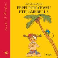 Peppi Pitkätossu Etelämerellä - Astrid Lindgren