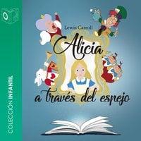 Alicia detrás del espejo - dramatizado - Lewis Carroll