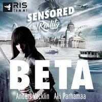 Beta. Sensored Reality 1 - Anders Vacklin, Aki Parhamaa