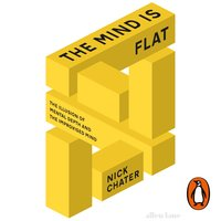 The Mind is Flat - Nick Chater