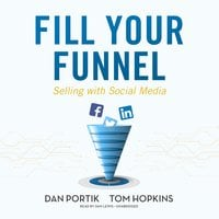 Fill Your Funnel - Tom Hopkins,Dan Portik