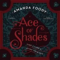 Ace of Shades - Amanda Foody