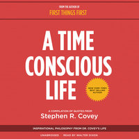 A Time Conscious Life - Stephen R. Covey