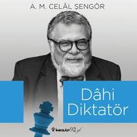 Dahi Diktatör - A. M. Celal Şengör