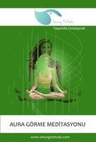 Aura Görme Meditasyonu - DR. ERKAN SARIYILDIZ