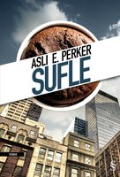 Sufle - Aslı E. Perker