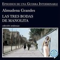 Las tres bodas de Manolita - Almudena Grandes