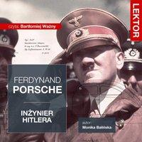 Ferdynand Porsche. Inżynier Hitlera - Łukasz Tomys,Monika Balińska